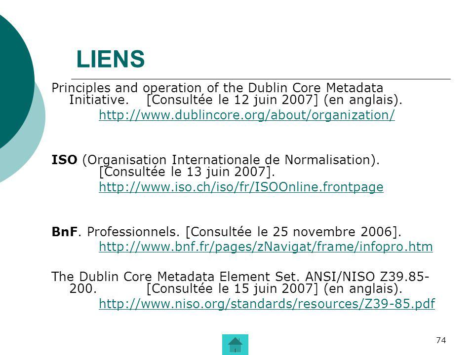 LIENS Principles and operation of the Dublin Core Metadata Initiative. [Consultée le 12 juin 2007] (en anglais).
